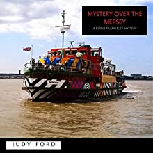Mystery over the Mersey: A Bernie Fazakerley Mystery Audiobook by Judy Ford Narrated by Judy Ford