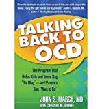 img - for By John S. March MD MPH Talking Back to OCD: The Program That Helps Kids and Teens Say