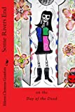 img - for Some Rivers End on the Day of the Dead book / textbook / text book