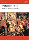 img - for Waterloo 1815: The Birth of Modern Europe (Campaign) book / textbook / text book