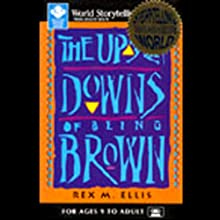 The Ups and Downs of Being Brown Audiobook by Rex M. Ellis Narrated by Rex M. Ellis