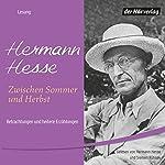 Zwischen Sommer und Herbst | Hermann Hesse