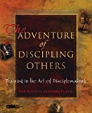 The Adventure of Discipling Others: Training in the Art of Disciplemaking (Redefining Life)