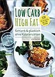 Low Carb High Fat: Schlank & gl�cklic...