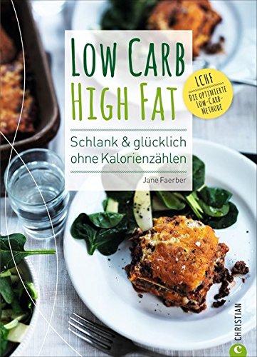 low-carb-high-fat-schlank-glucklich-ohne-kalorienzahlen