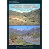 The Early Prehistory of Wadi Faynan, Southern Jordan: Archaeological Survey of Wadis Faynan, Ghuwayr and al-Bustan...