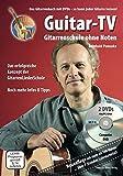 Guitar-TV: Gitarrenschule ohne Noten: Das Gitarrenbuch mit 2 DVDs - So kann jeder Gitarre lernen! - Reinhold Pomaska