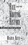 img - for Race and the Writing of History: Riddling the Sphinx (Race and American Culture) book / textbook / text book