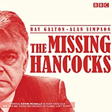 The Missing Hancocks:: Five new recordings of classic 'lost' scripts (       UNABRIDGED) by Ray Galton, Alan Simpson Narrated by Kevin McNally, Full Cast