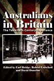 img - for Australians in Britain: The Twentieth-Century Experience book / textbook / text book