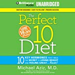 The Perfect 10 Diet: The Breakthrough Diet Solution | Michael Aziz