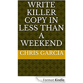Write Killer Copy in Less than a Weekend