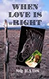 WHEN LOVE IS wRIGHT