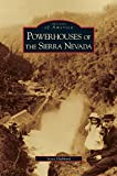 img - for Powerhouses of the Sierra Nevada book / textbook / text book