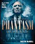 Phantasm Exhumed: The Unauthorized Co...