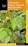 img - for Field Guide to Poison Ivy, Poison Oak, and Poison Sumac: Prevention And Remedies (Falcon Guide) book / textbook / text book