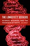 The Longevity Seekers: Science, Busin...
