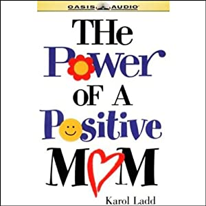 The Power of a Positive Mom Audiobook