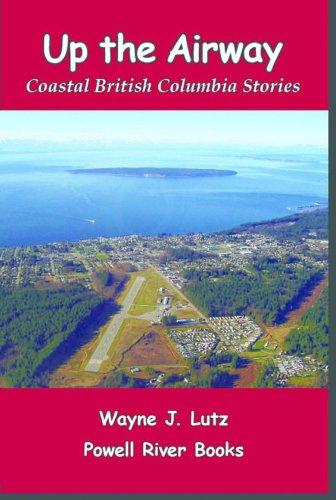 Up the Airway (Coastal British Columbia Stories)