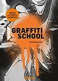 echange, troc Christoph Ganter - Graffiti School : Guide de l'étudiant et manuel de l'enseignant