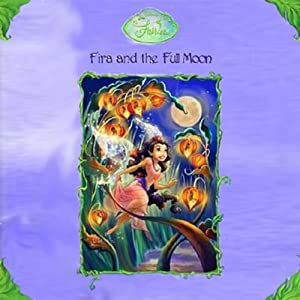 Disney Fairies Book 6: Fira and the Full Moon | [Gail Herman]