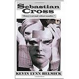 Sebastian Cross: an epic literary adventure ~ Kevin Lynn Helmick