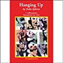 Hanging Up (       UNABRIDGED) by Delia Ephron Narrated by C.J. Critt
