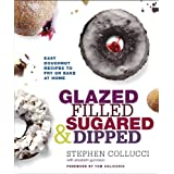 Glazed, Filled, Sugared & Dipped: Easy Doughnut Recipes to Fry or Bake at Home ~ Stephen Collucci