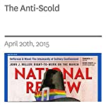 The Anti-Scold   Charles C.W. Cooke