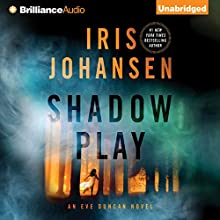 Shadow Play: Eve Duncan, Book 19 (  UNABRIDGED) by Iris Johansen Narrated by Elisabeth Rodgers
