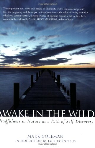 Awake in the Wild: Mindfulness in Nature as a Path of...