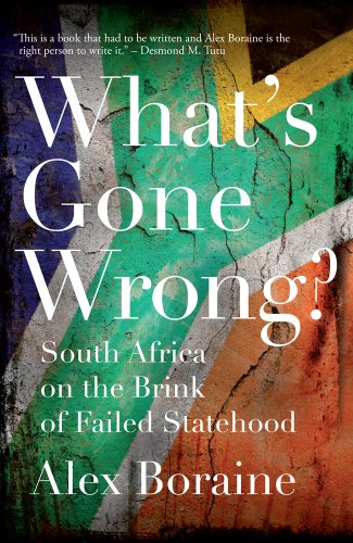 What's Gone Wrong?: South Africa on the Brink of Failed Statehood