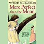 More Perfect than the Moon | Patricia MacLachlan
