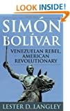 Sim�n Bol�var: Venezuelan Rebel, American Revolutionary