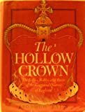 The hollow crown: The follies, foibles and faces of the kings and queens of England; (024101915X) by Barton, John
