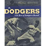 The Dodgers: 120 Years of Dodgers Baseball ~ Glenn Stout
