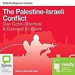 The Palestine-Israeli Conflict: Bolinda Beginner Guides | Dan Cohn-Sherbok,Dawoud El-Alami