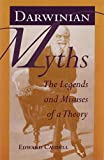 Darwinian Myths: The Legends and Misuses of a Theory (1572334525) by Caudill, Edward