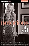 Notorious: An It Girl Novel (The It Girl Series)