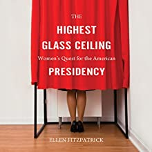 The Highest Glass Ceiling Audiobook by Ellen Fitzpatrick Narrated by Jo Anna Perrin