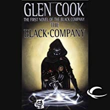 The Black Company: Chronicles of The Black Company, Book 1 (       UNABRIDGED) by Glen Cook Narrated by Marc Vietor