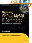 Beginning PHP and MySQL E-Commerce: F...