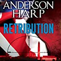 Retribution (       UNABRIDGED) by Anderson Harp Narrated by Michael Quinlan