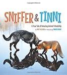 Sniffer & Tinni: A True Tale of Amazi...