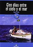 img - for Cien Dias Entre el Cielo y el Mar (Regatas y Travesias) (Spanish Edition) book / textbook / text book