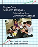 img - for Single Case Research Designs in Educational and Community Settings book / textbook / text book