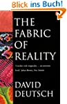 The Fabric of Reality: Towards a Theo...