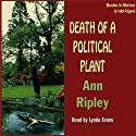 Death of a Political Plant: A Gardening Mystery Audiobook by Ann Ripley Narrated by Lynda Evans