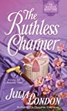 The Ruthless Charmer (The Rogues of Regent Street, Book 2) (0440235626) by London, Julia