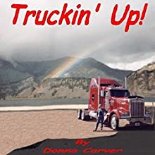 Truckin' Up! Audiobook by Donna Carver Narrated by Donna Carver